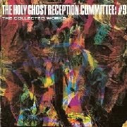 HOLY GHOST RECEPTION COMMITEE NO. 9 - COLLECTED WORKS