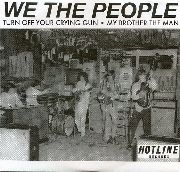 WE THE PEOPLE (FL) - TURN OFF YOUR CRYING GUN/MY BROTHER
