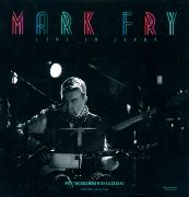 "FRY, MARK - LIVE IN JAPAN (+7"")"