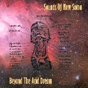 SOUNDS OF NEW SOMA - BEYOND THE ACID DREAM