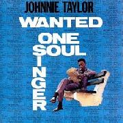 TAYLOR, JOHNNIE - WANTED ONE SOUL SINGER
