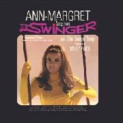 ANN-MARGRET - SONGS FROM THE SWINGER AND OTHER SWINGIN' SONGS