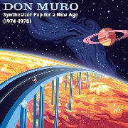 MURO, DON - SYNTHESIZER POP FOR A NEW AGE (1974-1978)