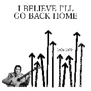 VARIOUS - I BELIEVE I'LL GO BACK HOME